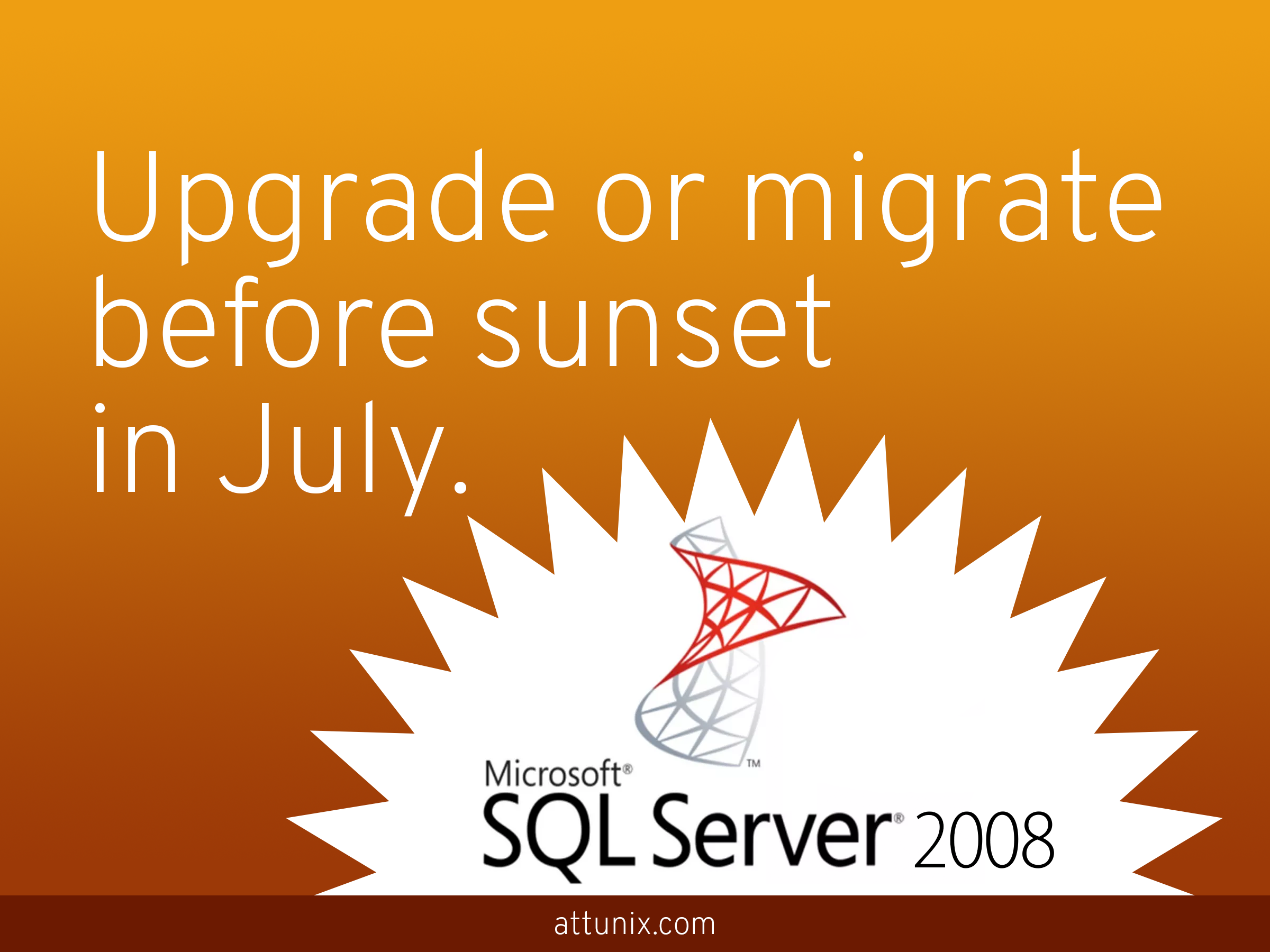 SQL Server 2008 and 2008 R2 Sunsets in July. Are You Ready?